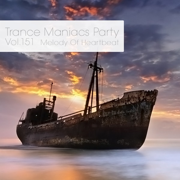 Trance Maniacs Party Melody Of Heartbeat #151